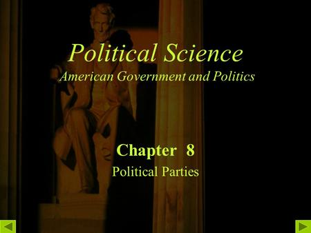 Political Science American Government and Politics Chapter 8 Political Parties.