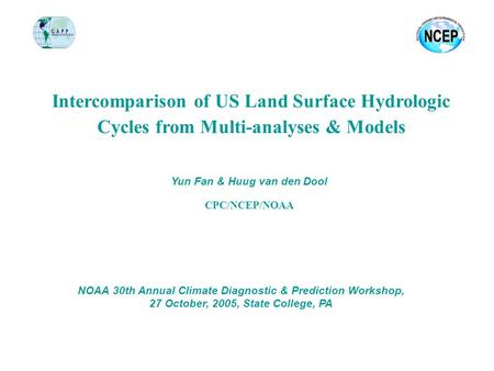 Intercomparison of US Land Surface Hydrologic Cycles from Multi-analyses & Models NOAA 30th Annual Climate Diagnostic & Prediction Workshop, 27 October,