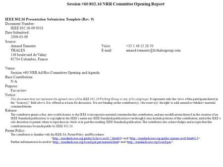 Session #60 802.16 NRR Committee Opening Report IEEE 802.16 Presentation Submission Template (Rev. 9) Document Number: IEEE 802.16-09/0018 Date Submitted: