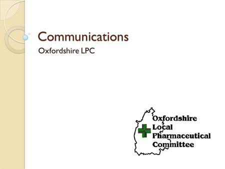 Communications Oxfordshire LPC. Engagement Officer Improve communications generally Maintain website Ensure regular newsletters Take minutes at meetings.