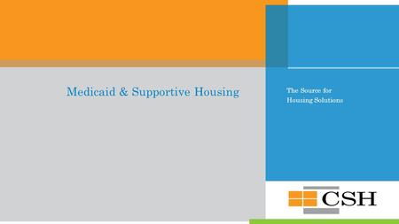 The Source for Housing Solutions Medicaid & Supportive Housing.