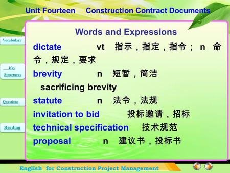 Unit Fourteen Construction Contract Documents English for Construction Project Management Vocabulary Key Structures Key Structures Questions Reading dictate.