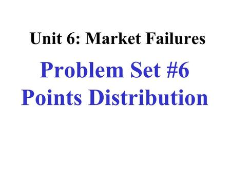 Problem Set #6 Points Distribution