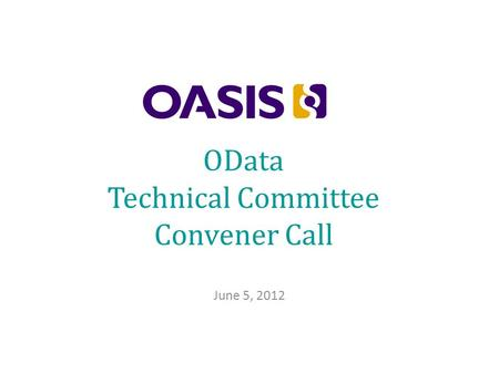 OData Technical Committee Convener Call June 5, 2012.