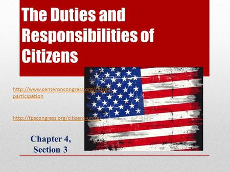 The Duties and Responsibilities of Citizens Chapter 4, Section 3   participation.