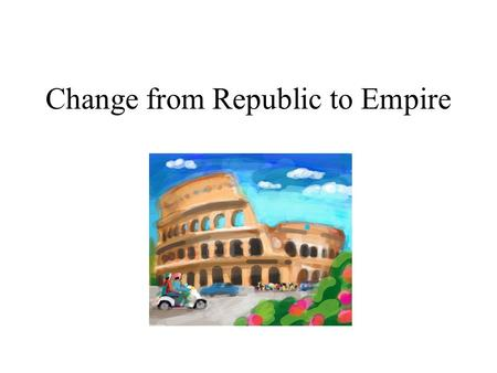 Change from Republic to Empire. Attempted Reforms Significant disparity between rich and poor. Latifundia – huge land holding of rich Poor moved off land.