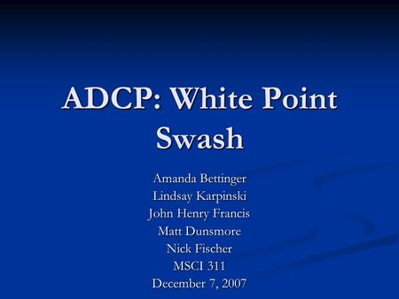 ADCP: White Point Swash