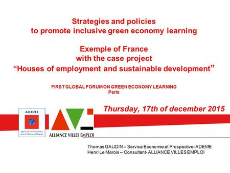 "Strategies and policies to promote inclusive green economy learning Exemple of France with the case project ""Houses of employment and sustainable development."