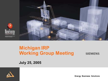 Energy Business Solutions Michigan IRP Working Group Meeting July 25, 2005.