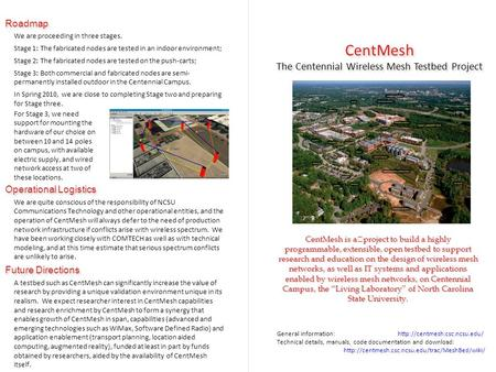 CentMesh The Centennial Wireless Mesh Testbed Project CentMesh The Centennial Wireless Mesh Testbed Project CentMesh is aproject to build a highly programmable,