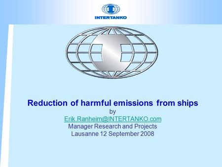 Reduction of harmful emissions from ships by Manager Research and Projects Lausanne 12 September 2008