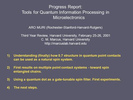 Progress Report: Tools for Quantum Information Processing in Microelectronics ARO MURI (Rochester-Stanford-Harvard-Rutgers) Third Year Review, Harvard.