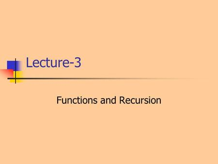 Lecture-3 Functions and Recursion. C Preprocessor Includes header files like stdio.h Expands macros defined Handles conditional compilations PreprocessorProcessor.