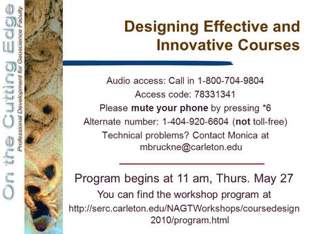 Designing Effective and Innovative Courses Audio access: Call in 1-800-704-9804 Access code: 78331341 Please mute your phone by pressing *6 Alternate number: