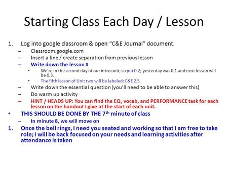 "Starting Class Each Day / Lesson 1.Log into google classroom & open ""C&E Journal"" document. – Classroom.google.com – Insert a line / create separation."