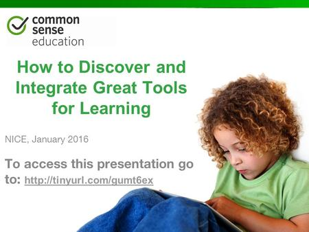 Tips & Tools to Tech Up Your Teaching LA Independent School Training April 28, 2014 How to Discover and Integrate Great Tools for Learning NICE, January.