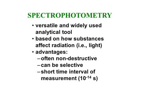 SPECTROPHOTOMETRY versatile and widely used analytical tool