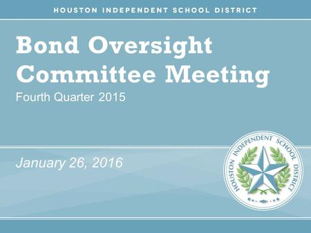 Bond Oversight Committee Meeting Fourth Quarter 2015 January 26, 2016.
