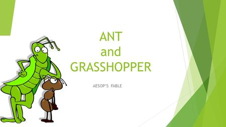 ANT and GRASSHOPPER AESOP'S FABLE.