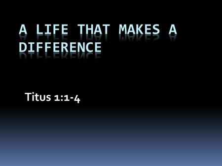 Titus 1:1-4. The Apostle Paul  Written ``to Titus`` v.1  Titus- Paul`s disciple and close friend and associate in the work of the gospel – v.4 II Corinthians.
