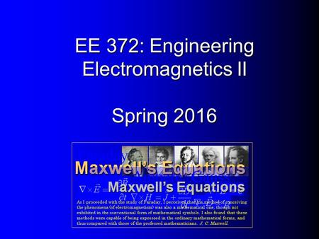 EE 372: Engineering Electromagnetics II Spring 2016.