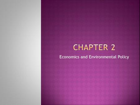 Economics and Environmental Policy.  Economics – the study of how resources are converted into goods and services and how these goods and services are.