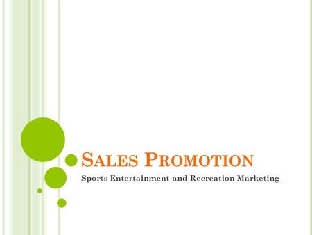 S ALES P ROMOTION Sports Entertainment and Recreation Marketing.