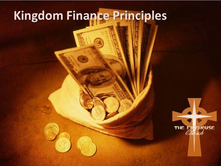 Kingdom Finance Principles. God Wants You to Be Financially Stable It's a Validation of His Covenant. Deut. 8:18 - But you shall remember the L ORD your.