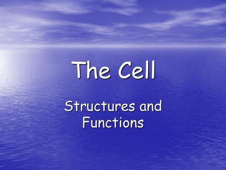 The Cell Structures and Functions. The Eukaryotic Cell Protists, Fungi, Plants and Animals are examples of Eukaryotes. Protists, Fungi, Plants and Animals.
