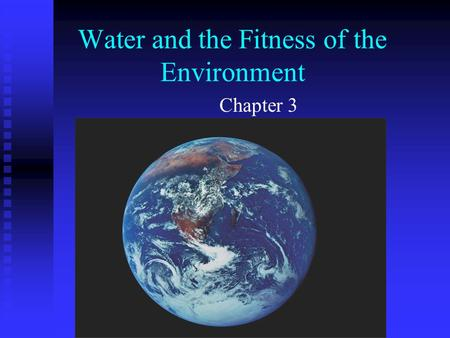 Water and the Fitness of the Environment Chapter 3.