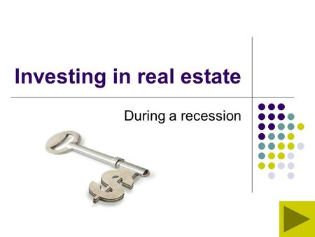 Investing in real estate During a recession. In economics, recessions are sometimes defined as periods of economic contraction marked by an extended decline.