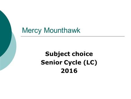 Mercy Mounthawk Subject choice Senior Cycle (LC) 2016.