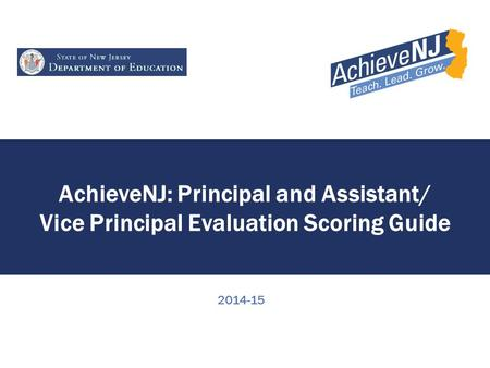 AchieveNJ: Principal and Assistant/ Vice Principal Evaluation Scoring Guide 2014-15.