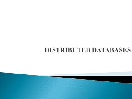  Distributed Database Concepts  Parallel Vs Distributed Technology  Advantages  Additional Functions  Distribution Database Design  Data Fragmentation.