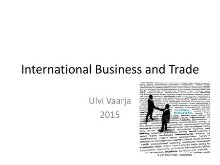 International Business and Trade Ulvi Vaarja 2015.