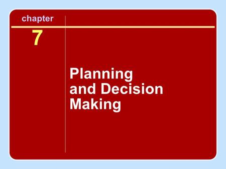 Chapter 7 Planning and Decision Making. Planning Planning is the process of creating a direction for one or more parts of the organization. The purposes.