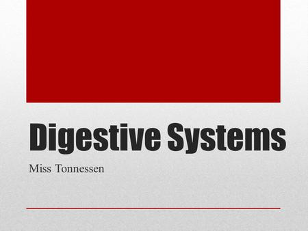 Digestive Systems Miss Tonnessen. Monogastric Having a stomach with one compartment Swine Can store only small amounts of food at any one time Most digestion.