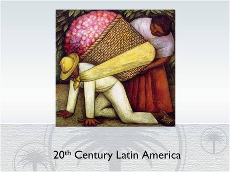 20 th Century Latin America. Latin America Quick Review- Let's Talk It Out!
