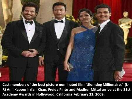 Cast members of the best picture nominated film Slumdog Millionaire, (L- R) Anil Kapoor Irrfan Khan, Freida Pinto and Madhur Mittal arrive at the 81st.