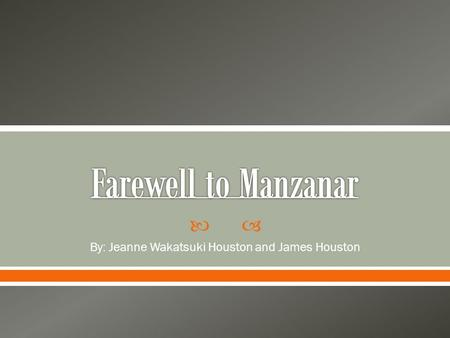  By: Jeanne Wakatsuki Houston and James Houston.