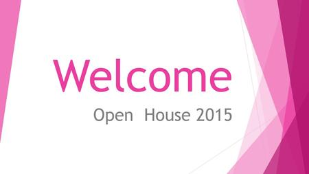 Welcome Open House 2015. About Me  Bachelor of Science Degree in English with a minor in Mathematics from Sam Houston State University  Master's of.