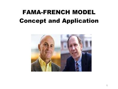1 FAMA-FRENCH MODEL Concept and Application. Learning Objectives  Concept of Fama and French model  Concept of three risk factors in the model  The.