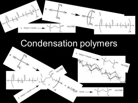 Condensation polymers. Distinguish between addition and condensation polymers in terms of their structures An addition polymer is formed when double bonds.