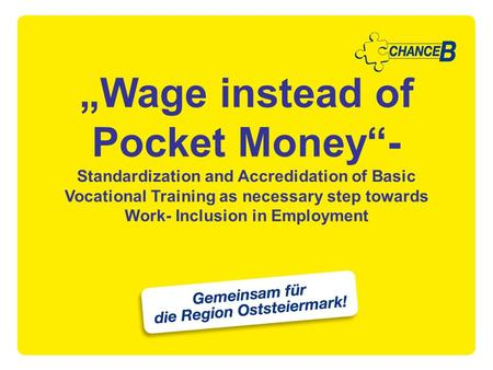 """Wage instead of Pocket Money""- Standardization and Accredidation of Basic Vocational Training as necessary step towards Work- Inclusion in Employment."