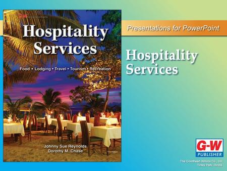 Chapter 1 The World of Hospitality Permission granted to reproduce for educational use only.© Goodheart-Willcox Co., Inc. Objectives Explain the importance.