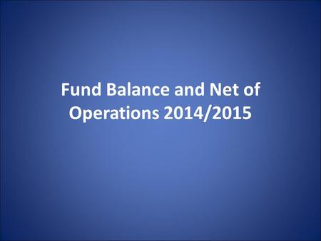 Fund Balance and Net of Operations 2014/2015. EXPENDITURES.