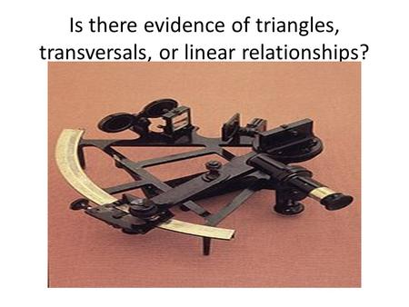 Is there evidence of triangles, transversals, or linear relationships?