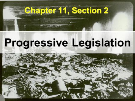 Progressive Legislation Chapter 11, Section 2. TSC Fire Triangle Shirtwaist Company 10-story Asch building ( NYC )10-story Asch building ( NYC ) 600 workers600.
