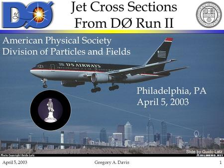 April 5, 2003Gregory A. Davis1 Jet Cross Sections From DØ Run II American Physical Society Division of Particles and Fields Philadelphia, PA April 5, 2003.