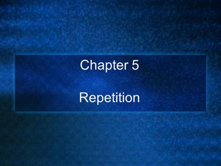 Chapter 5 Repetition. 2 Objectives You should be able to describe: The while Statement cin within a while Loop The for Statement The do Statement Common.